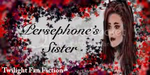 Persephone's Sister,Bella,Edward,AndraLee,Twilight fan fiction